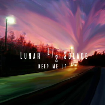 Lunar Solace – Keep Me Up (Digital EP)