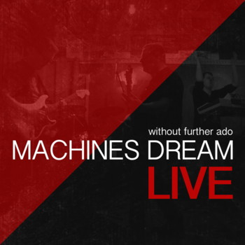 Machines Dream – Without Further Ado (Digital CD)